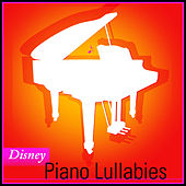 Disney Piano Lullabies by Piano Lullabies