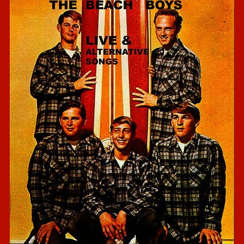 Live&Alternative Songs by The Beach Boys