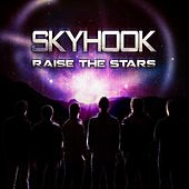Raise The Stars by Skyhook