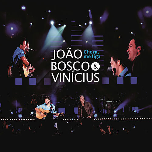 Chora me liga by João Bosco & Vinícius