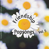 Friendship Popsongs: Volume 5 by Various Artists
