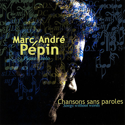 Songs without words / Chansons sans paroles by Marc-Andre Pepin