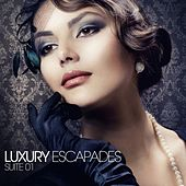 Luxury Escapades (Suite 01) by Various Artists