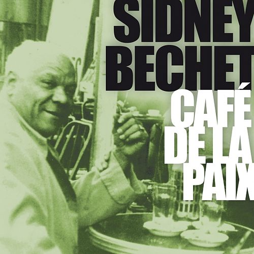 Sidney Bechet au Café de la Paix by Various Artists