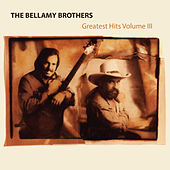 Greatest Hits, Vol. 3 by Bellamy Brothers
