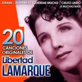 Libertad Lamarque. 20 Canciones Originales by Libertad Lamarque