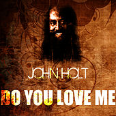 Do You Love Me by John Holt