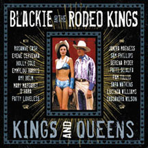 Kings And Queens by Blackie and the Rodeo Kings