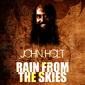 Rain From The Skies by John Holt