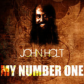My Number One by John Holt