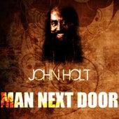 Man Next Door by John Holt