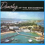 Dancing at the Escambron - Bailando en el Escambron by Various Artists