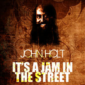 It's A Jam In The Street by John Holt
