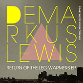 Return Of The Leg Warmers EP by Demarkus Lewis