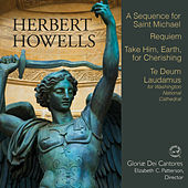 Howells: Choral Works - A Sequence for Saint Michael, Requiem by Various Artists