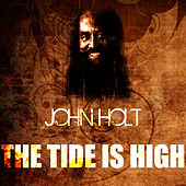 The Tide Is High by John Holt