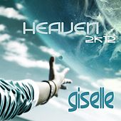 Heaven 2k12 by Giselle