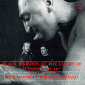 Black knights at the court of Ferdinand IV° by Rick Wakeman