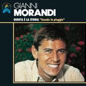 Questa E La Storia: Scende La Pioggia by Gianni Morandi