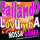 Nossa Bailando Lovumba Danza (Starships, Drive By, Ass Back Home, Wild Ones Cast Mix) by Various Artists