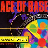 Wheel of Fortune (The Remixes) by Ace Of Base