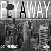 Fly Away by Ron Browz