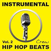 Instrumental Hip Hop Beats, Vol. 2 (Rap, Pop, R&b, Dirty South, West, East, Coast, Dj, Freestyle Beat, Hiphop Instrumentals) by Instrumental Hip Hop Beats Crew