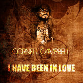 I Have Been In Love by Cornell Campbell