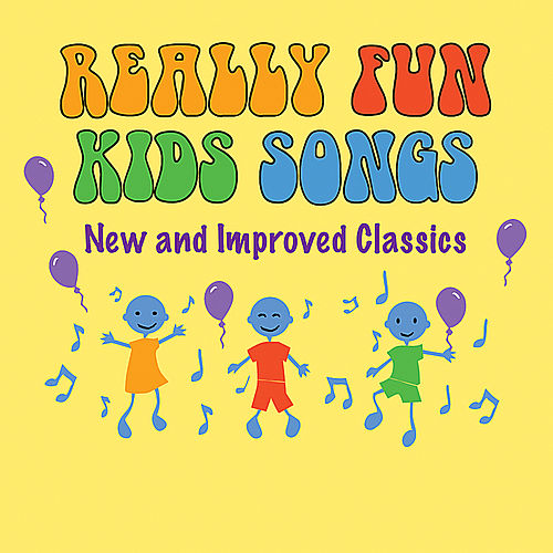 New and Improved Classics by Really Fun Kids Songs