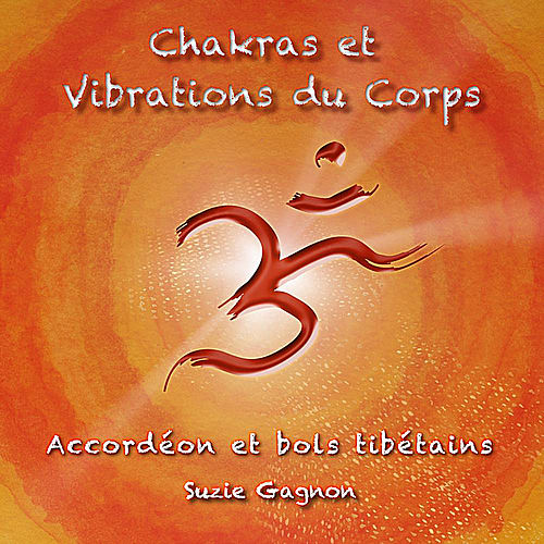 Chakras Et Vibrations Du Corps/Chakras and Vibrations of the Body: Chakras Y Vibraciones Del Cuerpo by Suzie Gagnon