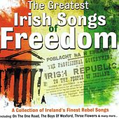 The Greatest Irish Songs of Freedom by Various Artists