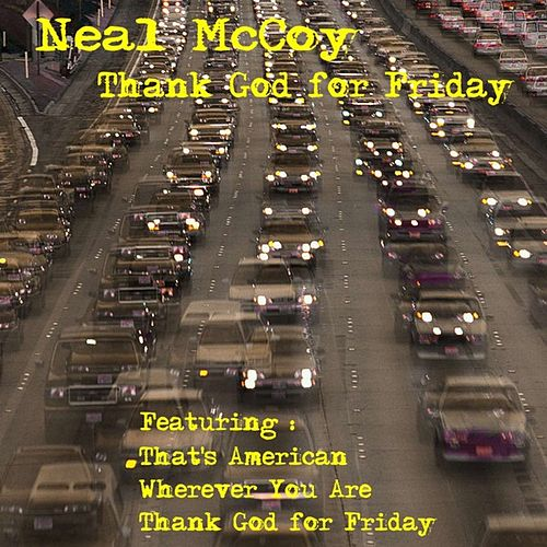 Thank God for Friday by Neal McCoy