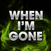 When I'm Gone by Hip Hop's Finest