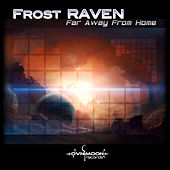 Frost Raven - Far Away from Home by Frost-RAVEN