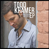 One Pair of Eyes EP by Todd Kramer