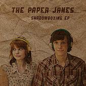 Shadowboxing by The Paper Janes