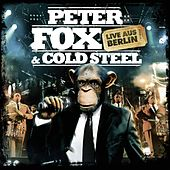 Peter Fox & Cold Steel - Live aus Berlin von Peter Fox