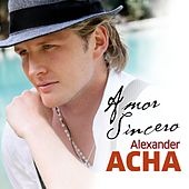 Amor Sincero by Alexander Acha