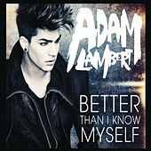 Better Than I Know Myself von Adam Lambert