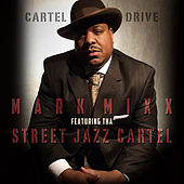 Cartel Drive by Mark Mixx