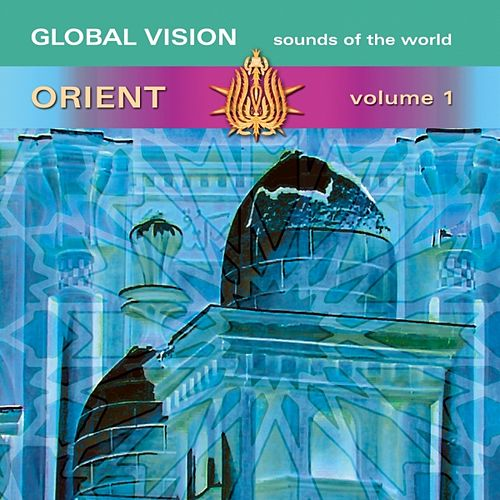 Global Vision Orient by Various Artists