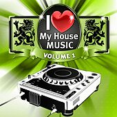 I Love My House Music, Vol.1 (A Mixture of Electro, Club and House Pounder) by Various Artists