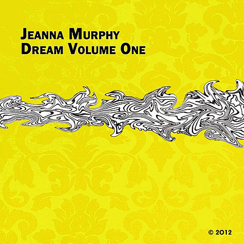 Dream, Vol. One by Jeanna Murphy