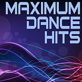 Maximum Dance Hits by Various Artists