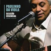 Seleção Essencial - Grandes Sucessos - Paulinho da Viola by Various Artists