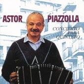 Concierto Para Quinteto by Astor Piazzolla