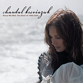 Since We Met: The Best of 1996-2006 by Chantal Kreviazuk