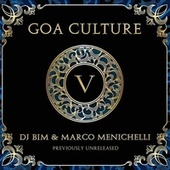 Goa Culture Vol.5 (Compiled by DJ Bim & Marco Menichelli) by Various Artists