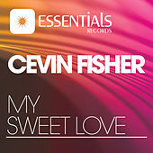 My Sweet Love by Cevin Fisher