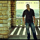 Come What May: the Acoustic Album by Jeff Wood